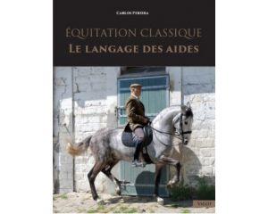 Equitation Classique, le langage des aide